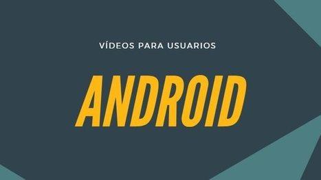 Lista de vídeos obligatorios si tienes un android nuevo | Recull diari | Scoop.it