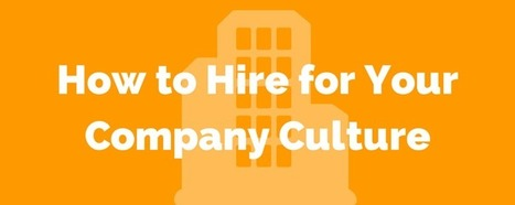 How to Hire for Your Company Culture - eZanga Articles | Online Marketing | Scoop.it