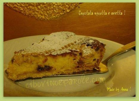 CIBO VINO E PAROLE ...: Crostata ricotta e uvetta | FOOD BLOG | Scoop.it