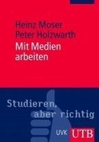 socialnet - Rezensionen - Heinz Moser, Peter Holzwarth: Mit Medien arbeiten | PLE Personal Learning Environment | Scoop.it