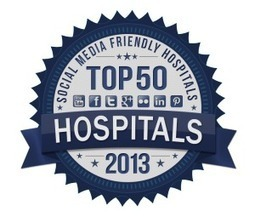 Top 50 most Social Media-friendly hospitals in the USA for 2013 | Expertpatient | Scoop.it