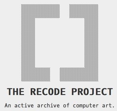 THE RECODE PROJECT - An active archive of computer art. | ARTE, ARTISTAS E INNOVACIÓN TECNOLÓGICA | Scoop.it