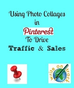 Tuesday's Tip: Using Collages In Pinterest To Drive Traffic - Write On Track   Marketing Sales and RRHH   Scoop.it
