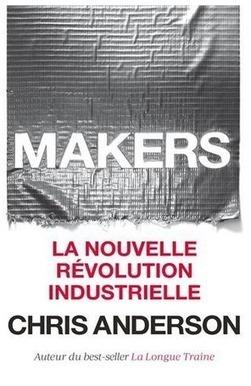 Makers, la nouvelle révolution industrielle | .748 | Scoop.it