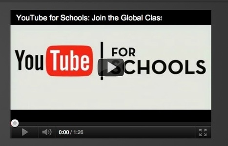 YouTube for Schools - YouTube | innovation in learning | Scoop.it
