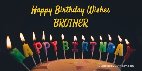 birthday wishes for brother happy birthday message for brother make him feels special