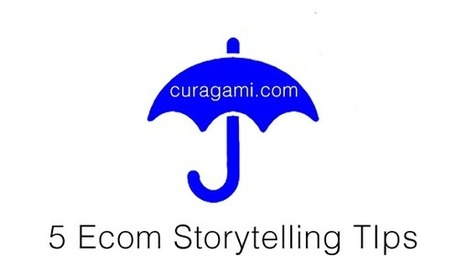 Holiday Ecommerce: 5 Storytelling Tips via Curagami | Startup Revolution | Scoop.it