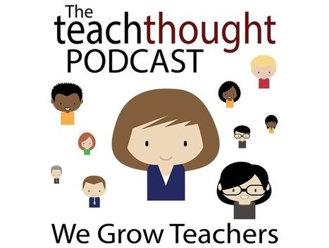 Want To Host The TeachThought Podcast? - | TeachThought | Scoop.it