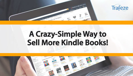 A Crazy-Simple Way to Sell More Kindle Books! Or Kindles! | The Content Marketing Hat | Scoop.it