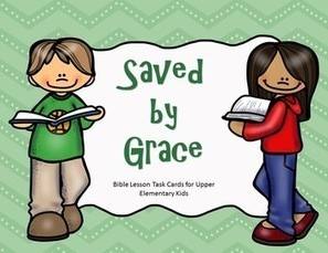 Saved by Grace - Bible Lesson Task Cards for Upper Elementary | Children's Ministry Ideas | Scoop.it
