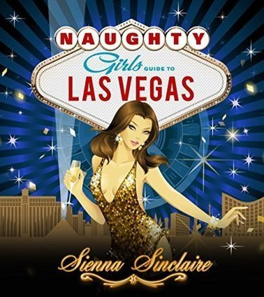 Naughty Girl's Guide to Las Vegas | Unmentionables | Scoop.it