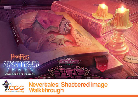 Nevertales: Shattered Image Walkthrough: From CasualGameGuides.com | Casual Game Walkthroughs | Scoop.it