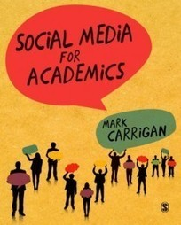 Connecting with the Community: Mark Carrigan on how academics can effectively use social media | SAGE Connection – Insight | (Higher) Education & Technology | Scoop.it