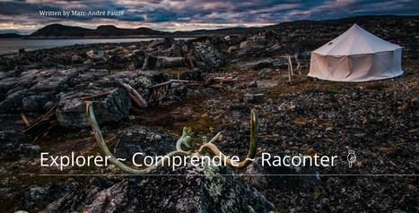 Marc-André Pauzé | Explore & document the World | Scoop.it