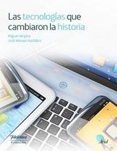 Libro de interés: Las tecnologías que cambiaron la historia | Fundación Telefónica España | Educacion, ecologia y TIC | Scoop.it