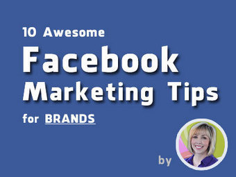 10 Facebook Page Marketing tips for your Brand by Kim Garst   Good Read   Scoop.it