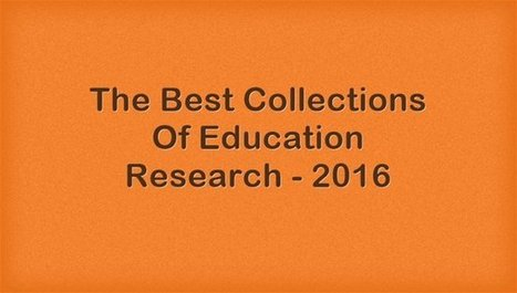 The Best Collections Of Education Research – 2016 via @LarryFerlazzo | Leadership, Innovation, and Creativity | Scoop.it