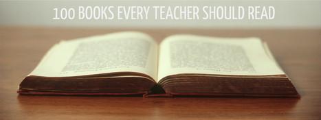 100 Books Every Teacher Should Read - A.J. Juliani | Libraries | Scoop.it