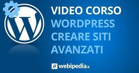 Corso Temi Avanzati WordPress per creare il tuo sito web | wordpressmania | Scoop.it