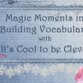 Magic Moments in Building Vocabulary with 'It's Cool to be Clever'   Communication and Autism   Scoop.it