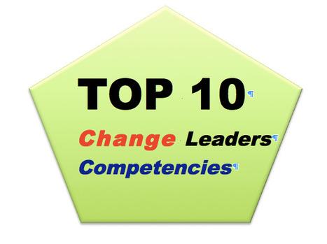 Top 10 Competencies for Change Leaders - Gail's list   Nemetics   Scoop.it
