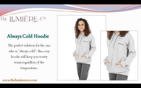 Always Cold Hoodie | The LumiereCo