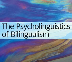 The Psycholinguistics of Bilingualism | Language learning | Scoop.it