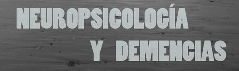 Neuropsicología aplicada a las demencias   Psicosinapsis - Neuropsychology   Scoop.it