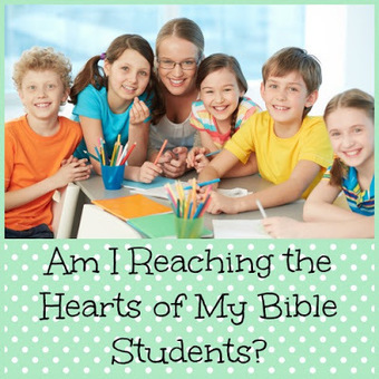 The Sunday School Teacher: Am I Reaching the Hearts of My Bible Students? | Children's Ministry Ideas | Scoop.it