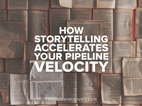 How Storytelling Accelerates Your Pipeline Velocity   Story and Narrative   Scoop.it