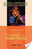 Prosperity in a Stable World--Volume 3 of Social Capitalism in Theory and Practice | Conservative Liberty and Freedom is nothing but an empty box wrapped in the flag that helps no one. The land of the free for only those fit to survive, the rest can and should perish for the benefit of the strong | Scoop.it
