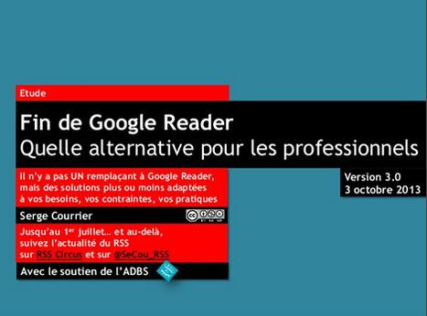 Version 3 de l'étude sur les alternatives à Google Reader (sur Slideshare et bientôt en téléchargement direct sur le site de l'ADBS) | François MAGNAN  Formateur Consultant | Scoop.it