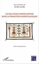 LES RELATIONS HOMME-NATURE DANS LA TRANSITION AGROÉCOLOGIQUE, Aurélie Javelle - livre, ebook, epub | Enseigner à produire autrement | Scoop.it