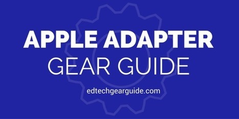 The Apple Adapter Classroom Gear Guide | Edtech PK-12 | Scoop.it