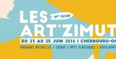 #cherbourgencotentin : Programme complet - informations pratiques Festival Les Art'Zimutés ! - Cotentin webradio actu,jeux video,info médias,la webradio electro ! | Les news en normandie avec Cotentin-webradio | Scoop.it