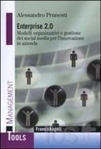 Enterprise 2.0. Modelli organizzativi e gestione dei social media per l'innovazione in azienda - Prunesti Alessandro - Libro - IBS - Franco Angeli - Management Tools | Digital Transformation | Scoop.it