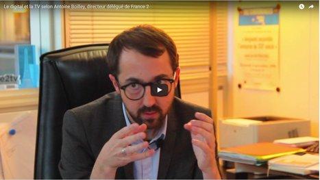 Le digital et la TV selon Antoine Boilley, directeur délégué de France 2 – Effeuillage | CELSA étudiants | Scoop.it