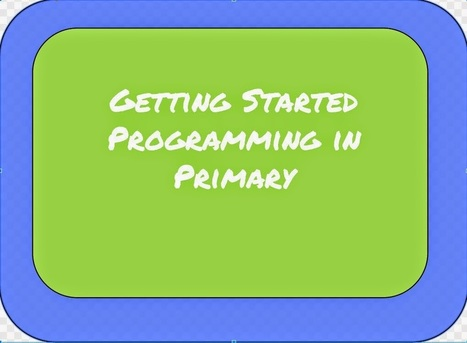 My Paperless Classroom: Primary Teachers: Learn Coding Fundamentals in an Hour | Makers | Scoop.it