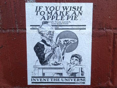 Street Art Dispatches: Carl Sagan's 'If you wish to make an apple pie' poster | World of Street & Outdoor Arts | Scoop.it
