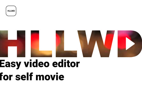 HLLWD — easy video editor for self movie | iPads in High School | Scoop.it