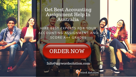 Get Best Accounting Assignment Help In Australi Get Best Accounting Assignment Help In Australia  Mywordsolutions
