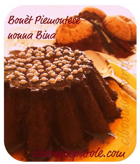 CIBO VINO E PAROLE ...: Bonèt Piemontese di nonna Bina | FOOD BLOG | Scoop.it