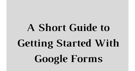 How to Get Started Using Google Forms for Classroom Quizzes via @rmbyrne | ESOL Mix | Scoop.it
