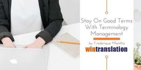 Stay In Good Terms With Terminology Management | terminology and translation | Scoop.it