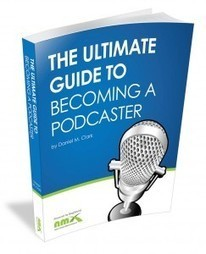Download Our New Ebook: The Ultimate Guide to Becoming a Podcaster | Podcasts | Scoop.it