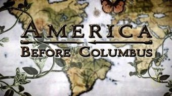 Little-known Film: Native America Before Columbus | Sustain Our Earth | Scoop.it