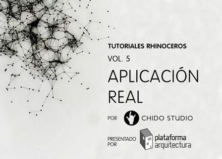 Tutoriales Rhinoceros Vol. 5 / Aplicación Real - Plataforma Arquitectura | Open Source Hardware, Fabricación digital, DIY y DIWO | Scoop.it