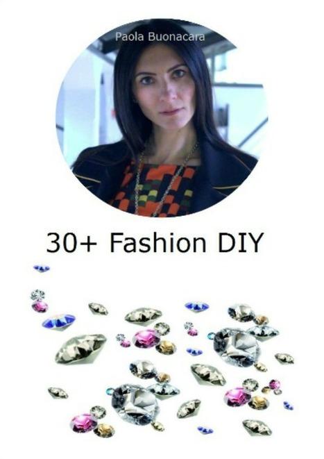 The Mora Smoothie fashion blog, DIY fashion by Paola Buonacara: Book presenting 30+ Fashion DIY !! | Fashion DIY and more... | Scoop.it