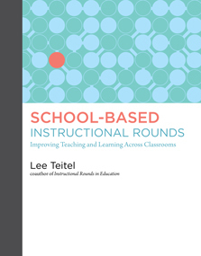 School-Based Instructional Rounds | 21st Century Teaching and Learning | Scoop.it