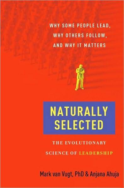 Naturally Selected: Why Some People Lead, Why Others Follow, and Why It Matters ❂ | Leadership, Management and EVOLVABILITY | Scoop.it